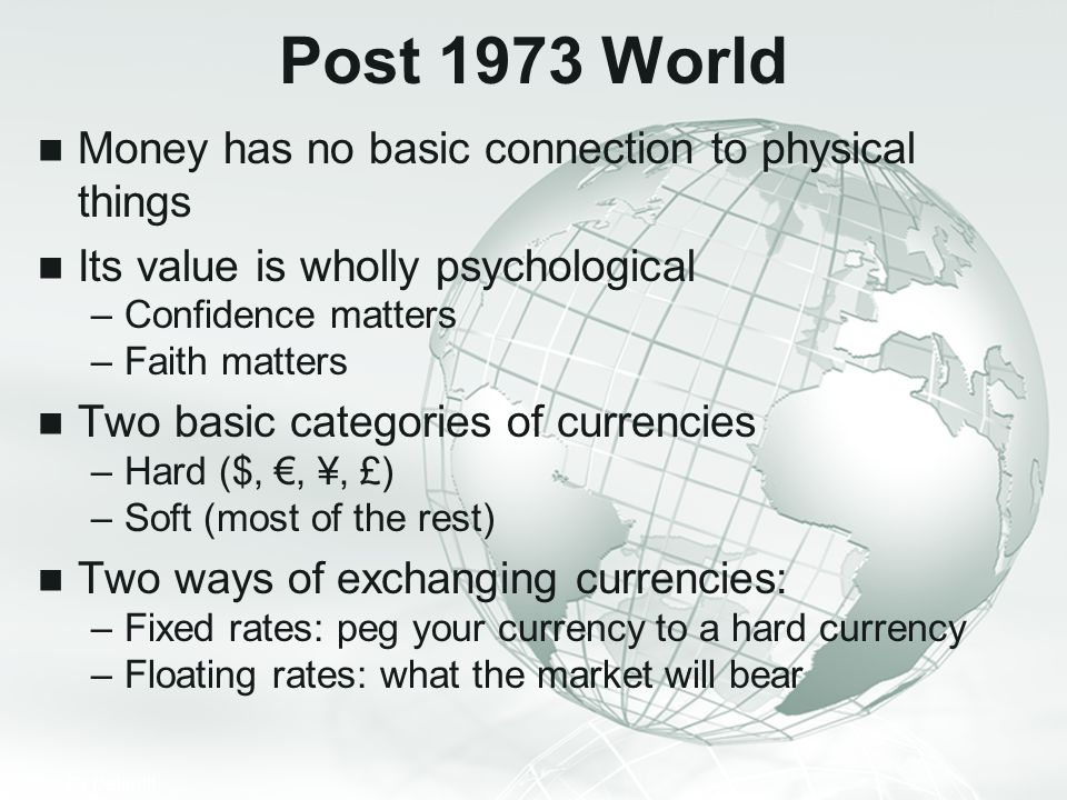 Post 1973 World Money has no basic connection to physical things