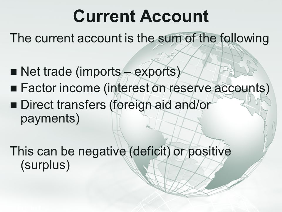 Current Account The current account is the sum of the following