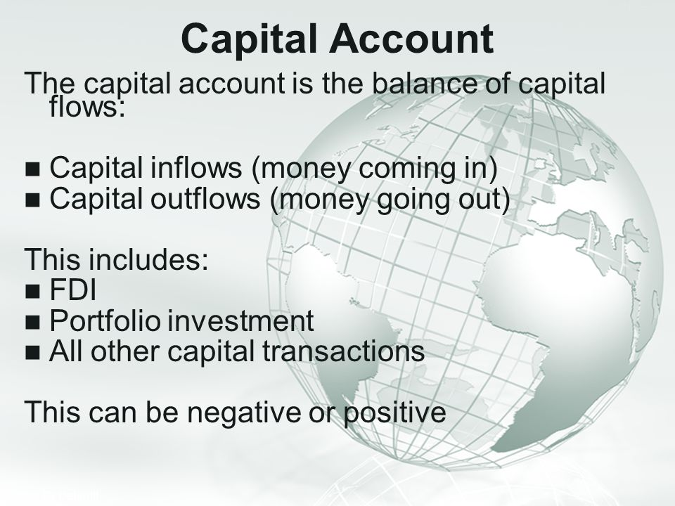 Capital Account The capital account is the balance of capital flows: