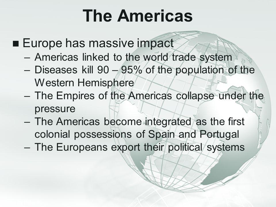 The Americas Europe has massive impact