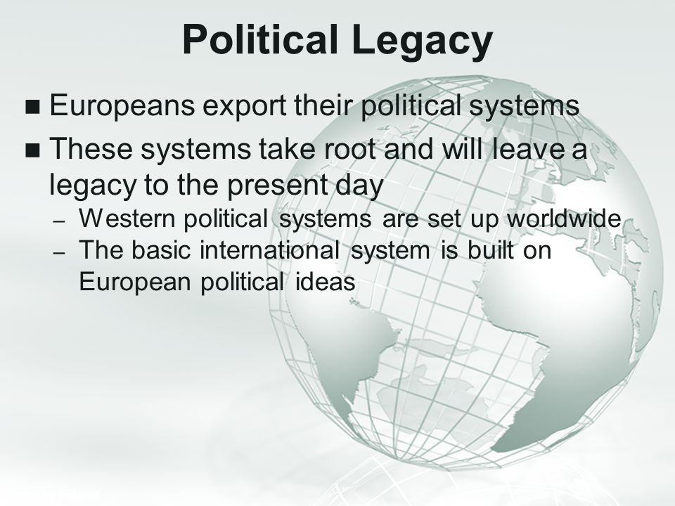 Political Legacy Europeans export their political systems