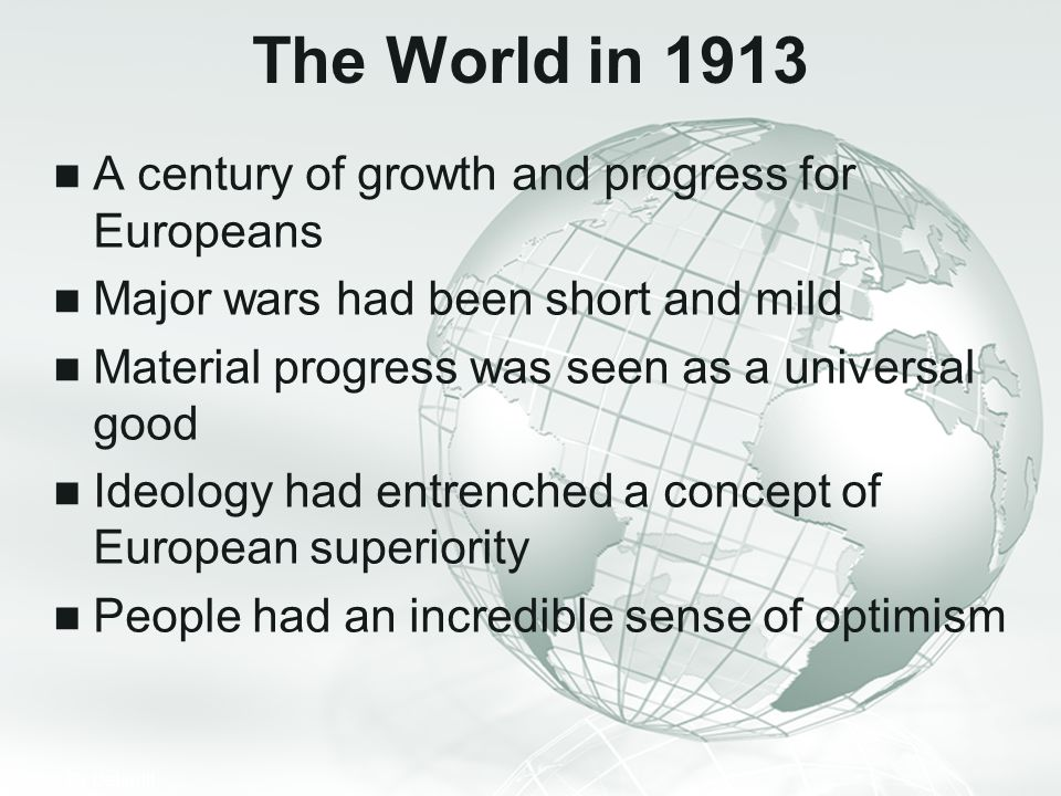The World in 1913 A century of growth and progress for Europeans