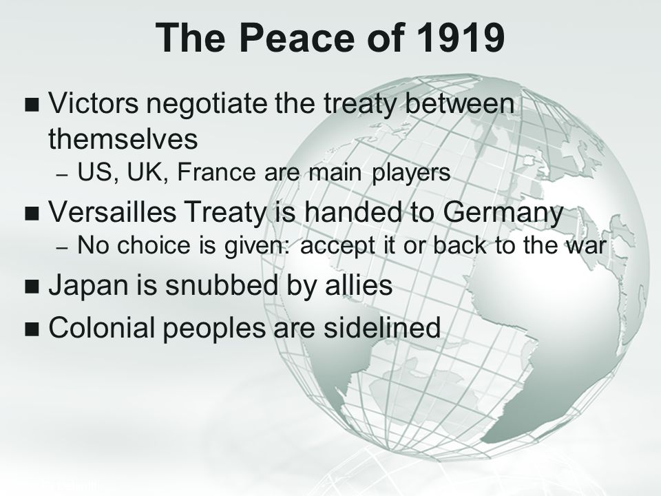 The Peace of 1919 Victors negotiate the treaty between themselves