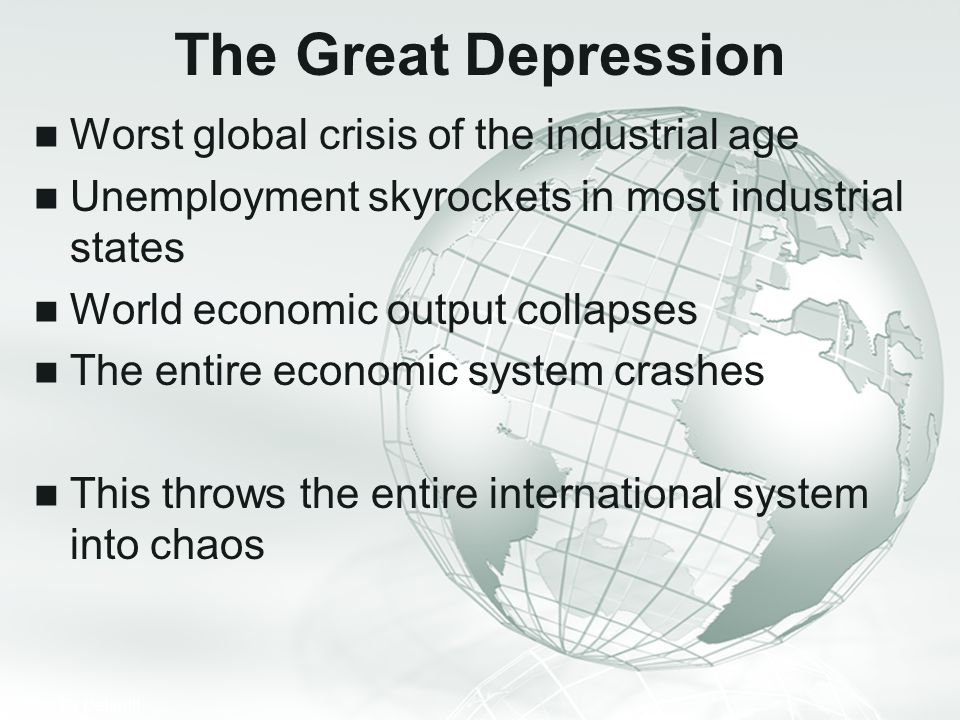 The Great Depression Worst global crisis of the industrial age