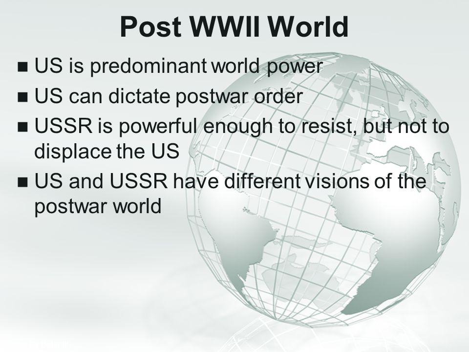 Post WWII World US is predominant world power