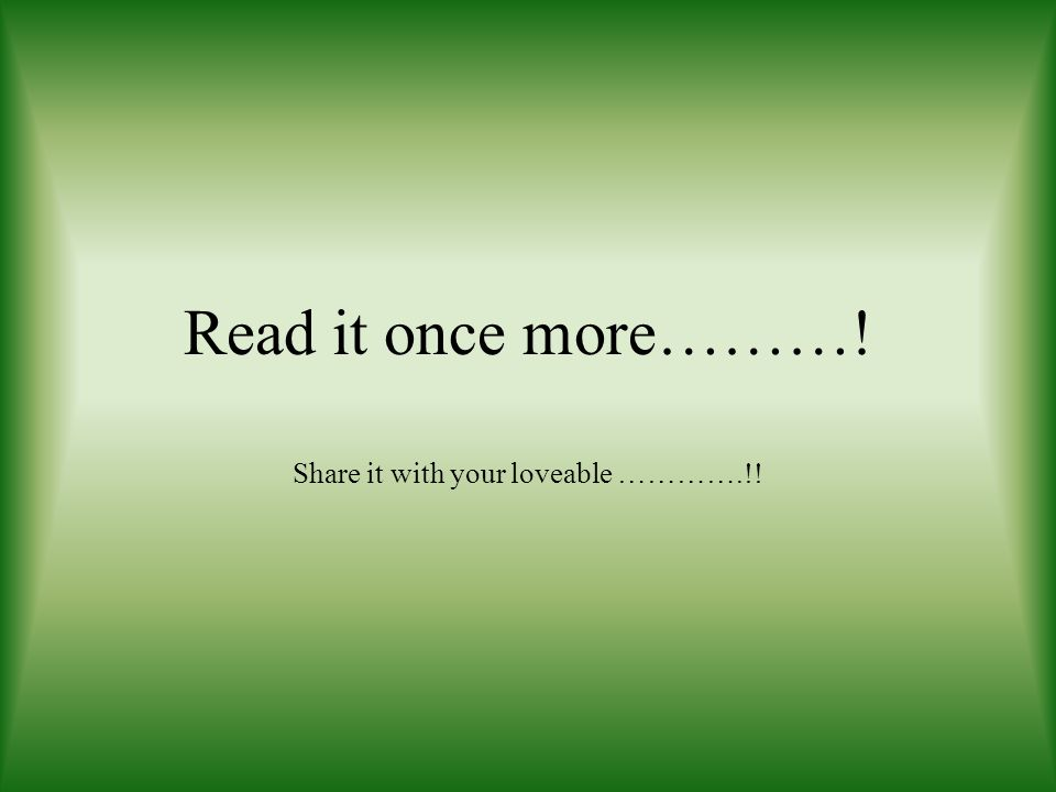 Share it with your loveable ………….!!
