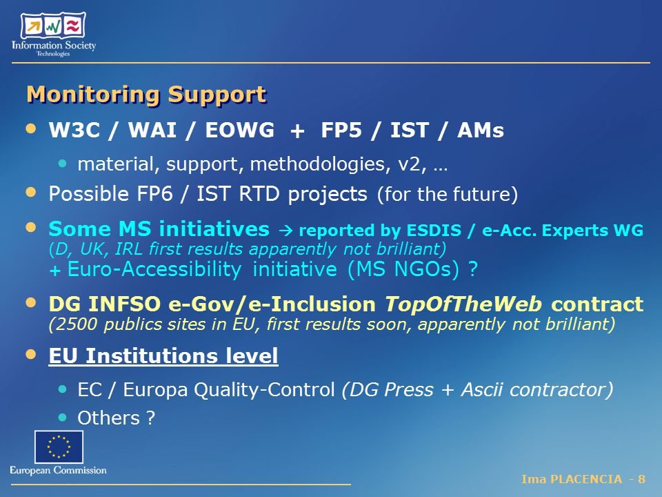 Monitoring Support W3C / WAI / EOWG + FP5 / IST / AMs