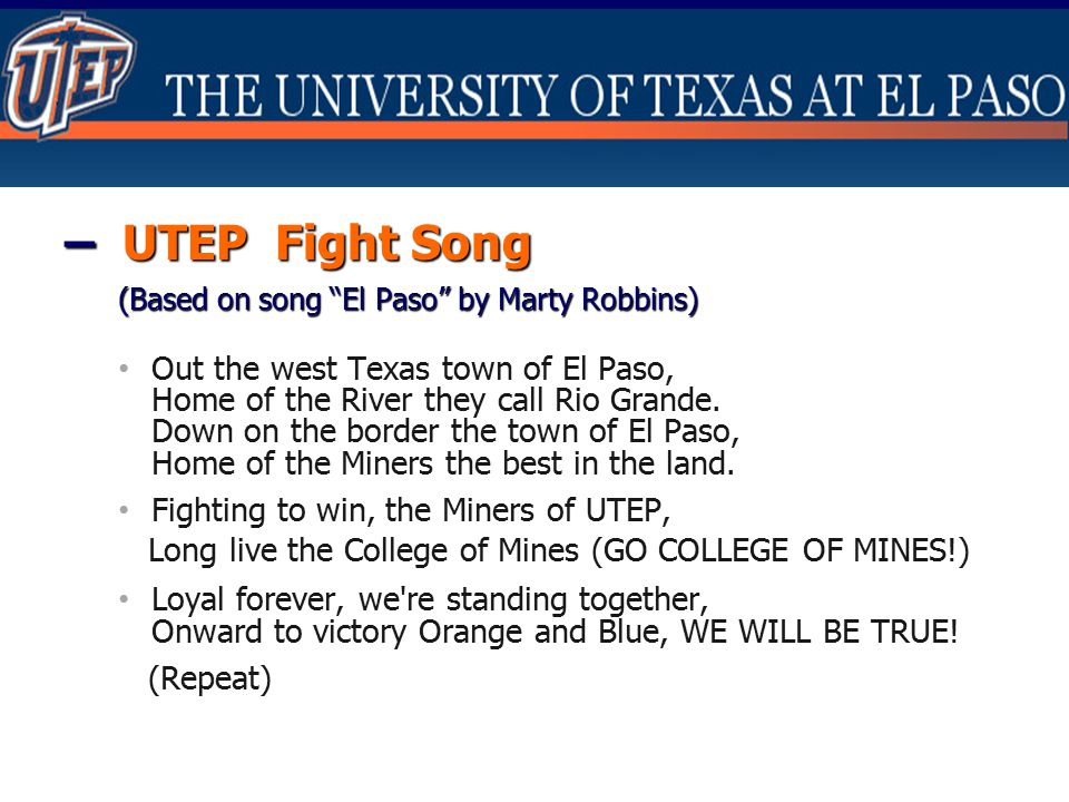 – UTEP Fight Song (Based on song El Paso by Marty Robbins)