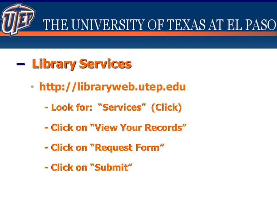 – Library Services http://libraryweb.utep.edu