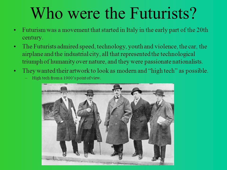 Who were the Futurists Futurism was a movement that started in Italy in the early part of the 20th century.