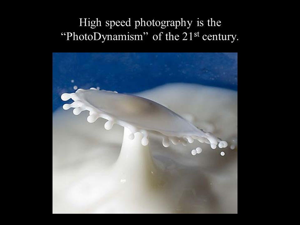 High speed photography is the PhotoDynamism of the 21st century.