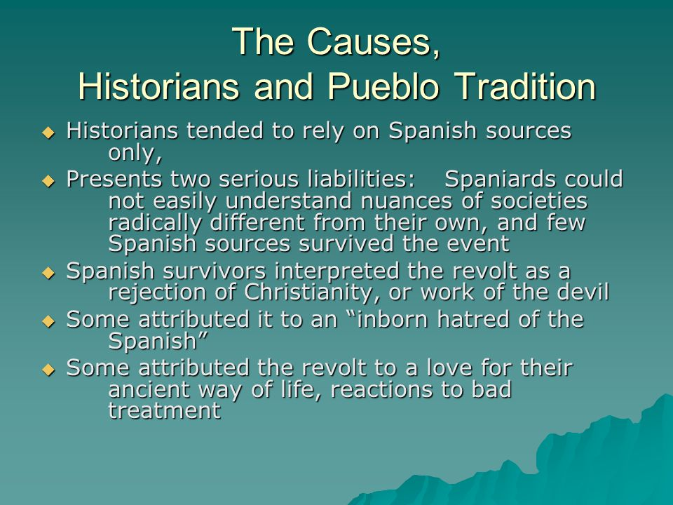 The Causes, Historians and Pueblo Tradition