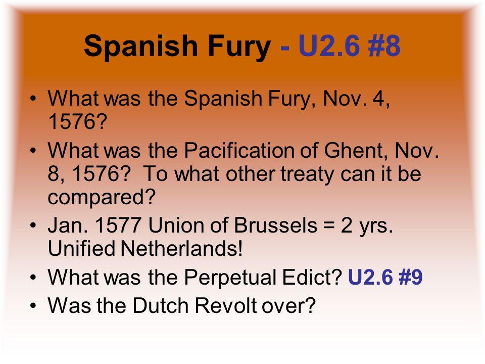 Spanish Fury - U2.6 #8 What was the Spanish Fury, Nov. 4, 1576
