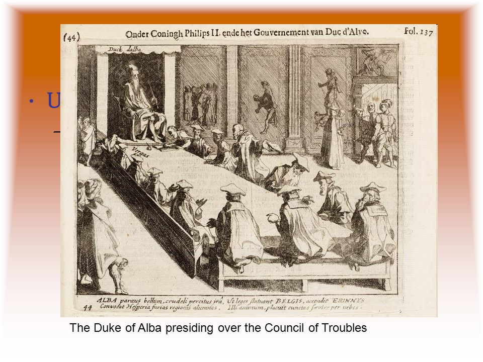 Duke of Alba U6.2 #6. Fernando Álvarez de Toledo, duke of Alba, who was appointed captain-general of the Netherlands.