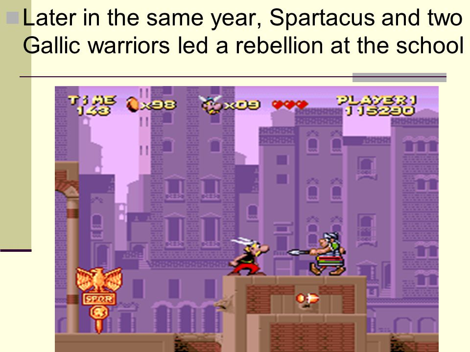 Later in the same year, Spartacus and two Gallic warriors led a rebellion at the school