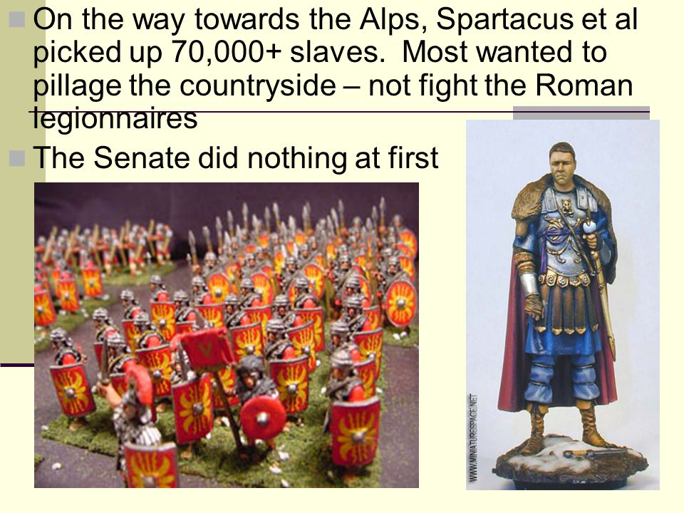 On the way towards the Alps, Spartacus et al picked up 70,000+ slaves