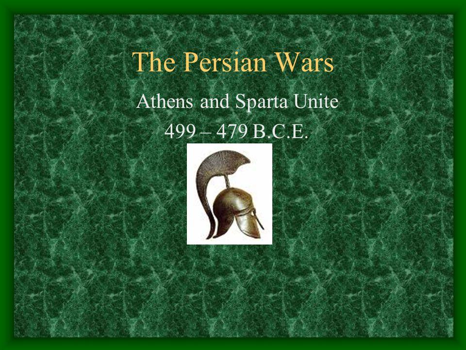 Athens and Sparta Unite 499 – 479 B.C.E.