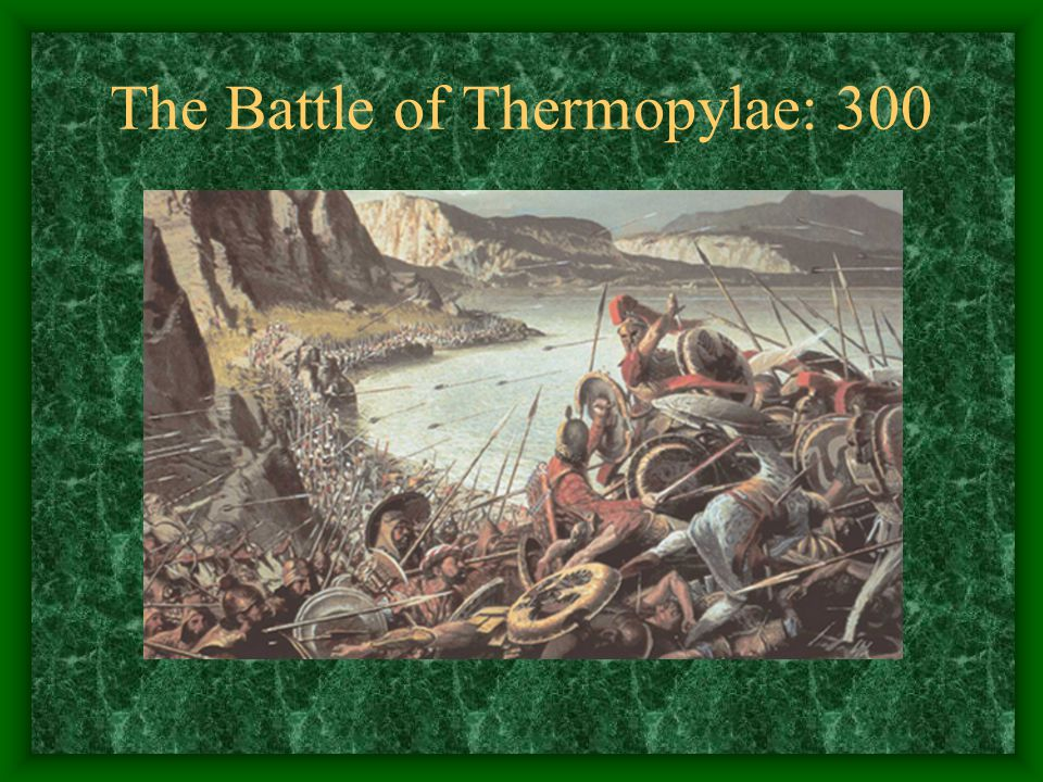 The Battle of Thermopylae: 300