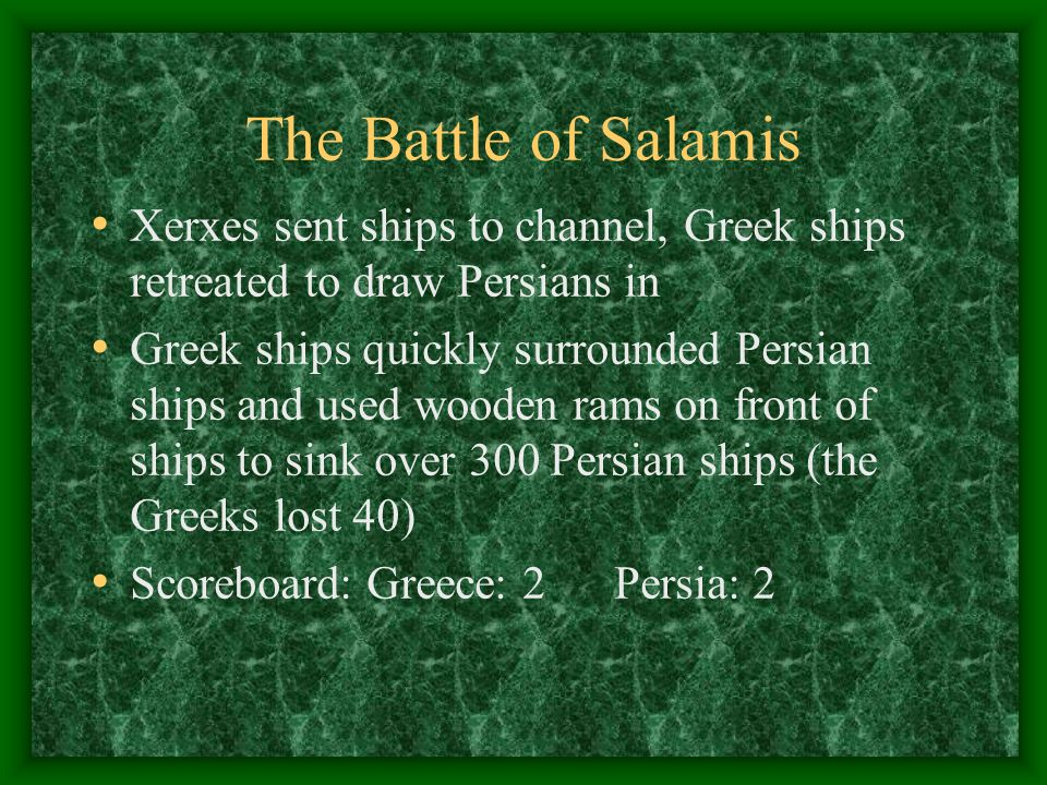 The Battle of Salamis Xerxes sent ships to channel, Greek ships retreated to draw Persians in.