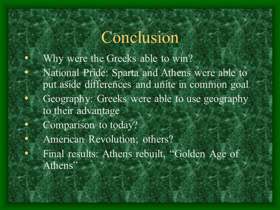 Conclusion Why were the Greeks able to win