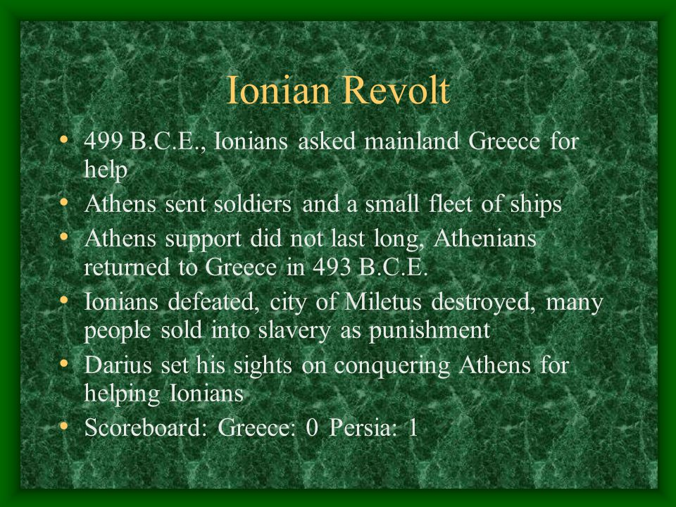 Ionian Revolt 499 B.C.E., Ionians asked mainland Greece for help