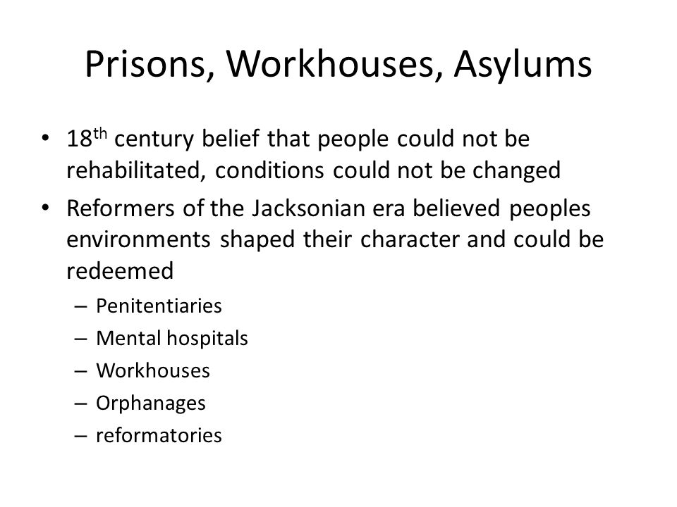 Prisons, Workhouses, Asylums
