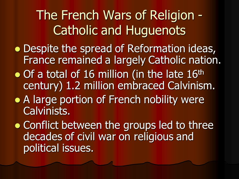 The French Wars of Religion - Catholic and Huguenots
