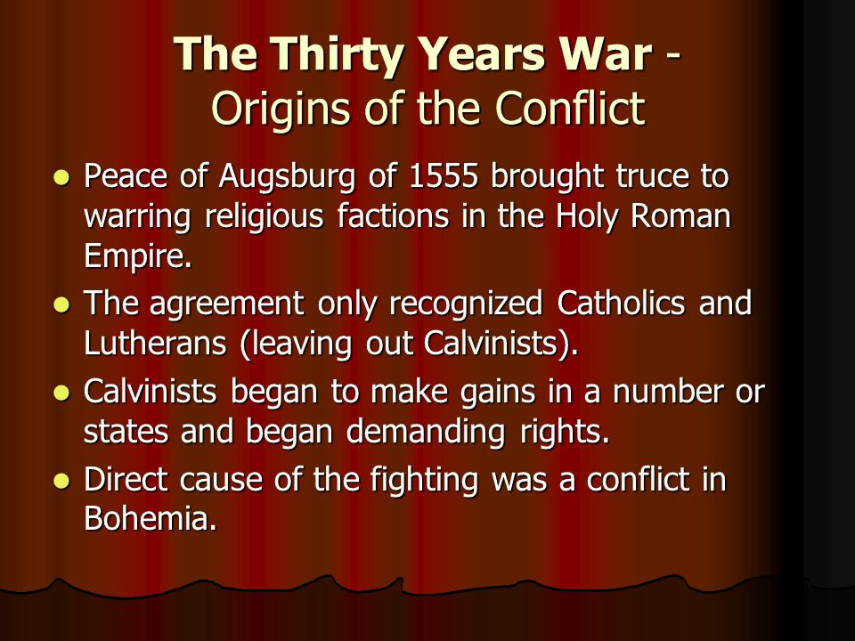 The Thirty Years War - Origins of the Conflict