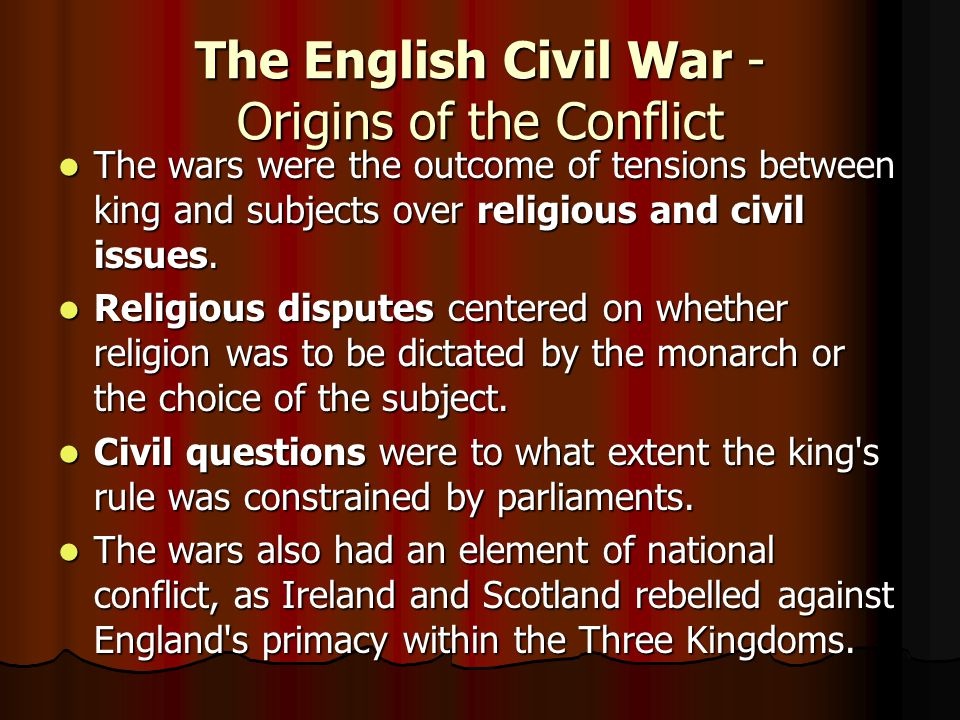 The English Civil War - Origins of the Conflict