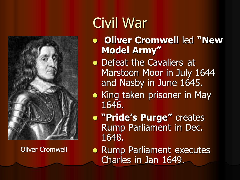 Civil War Oliver Cromwell led New Model Army
