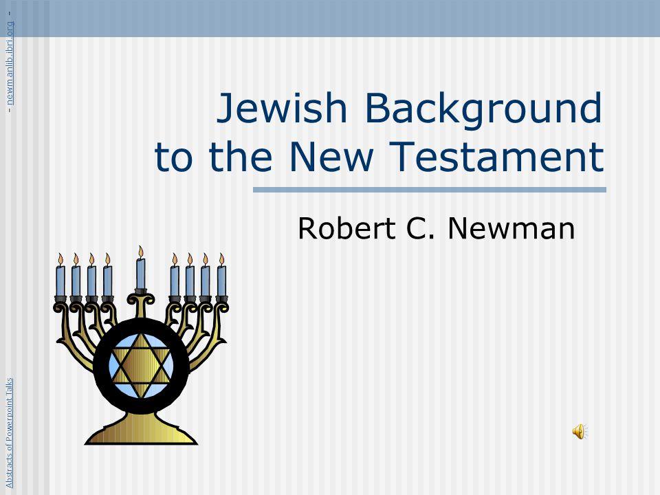 Jewish Background to the New Testament
