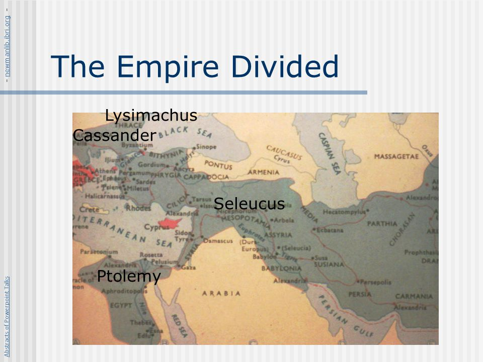 The Empire Divided Lysimachus Cassander Seleucus Ptolemy