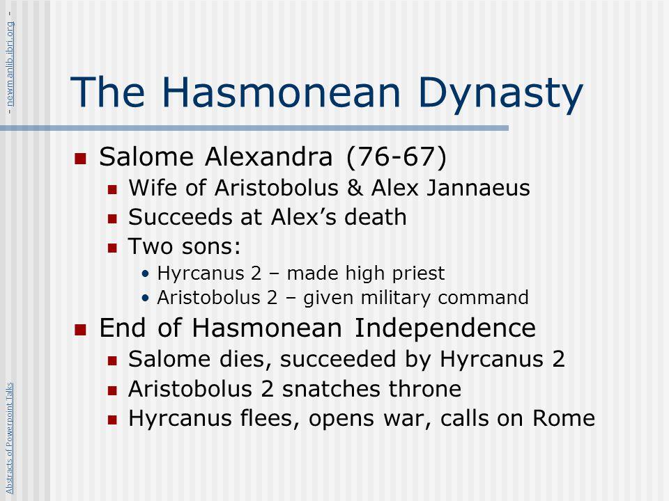 The Hasmonean Dynasty Salome Alexandra (76-67)