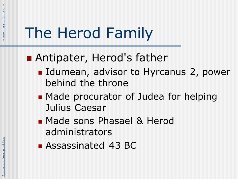 The Herod Family Antipater, Herod s father