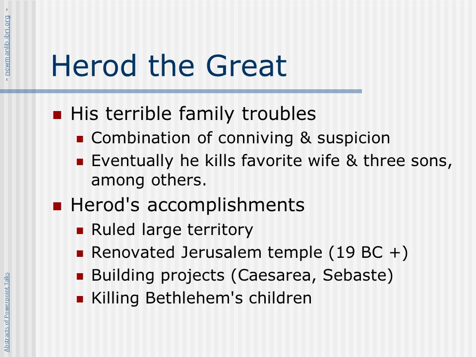 Herod the Great His terrible family troubles Herod s accomplishments