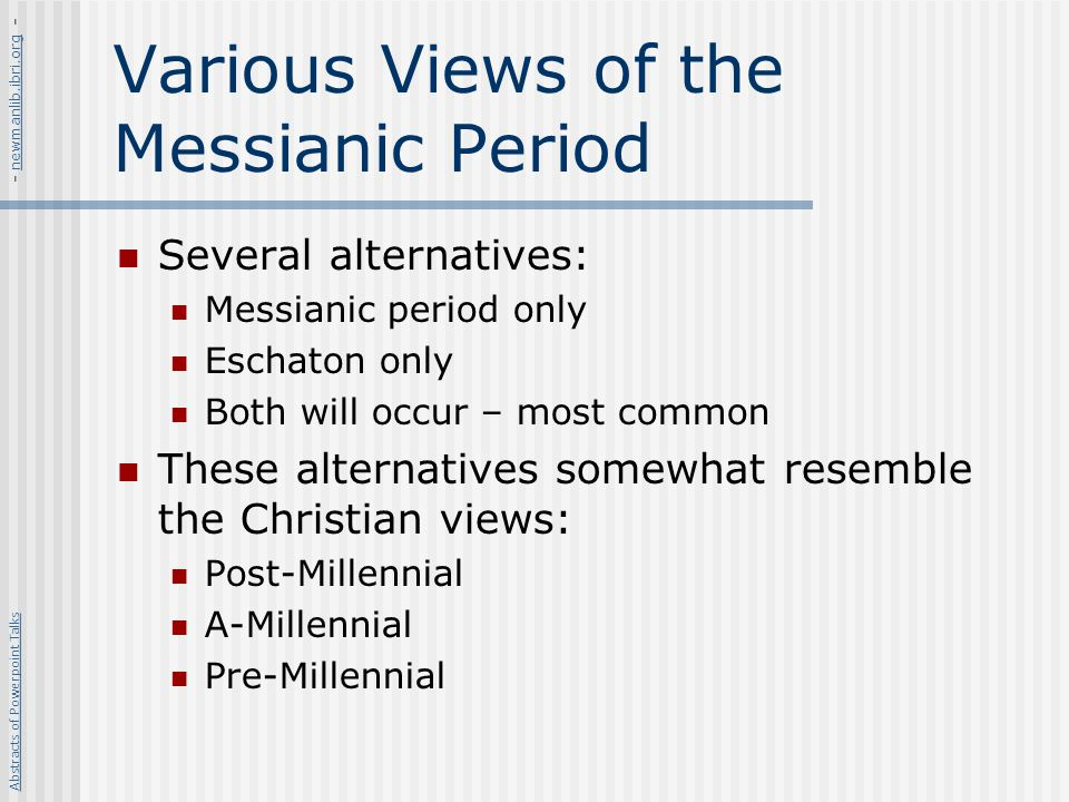 Various Views of the Messianic Period