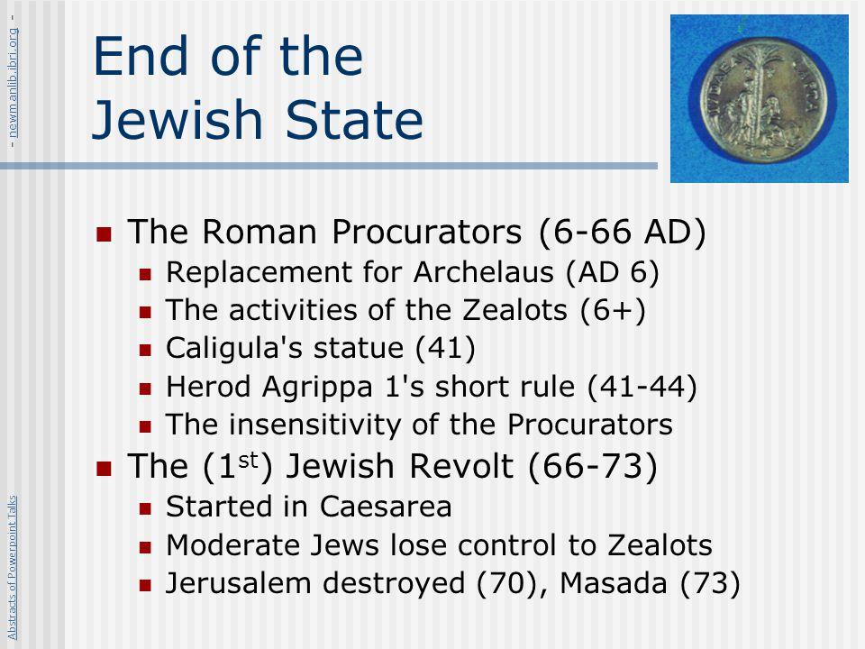End of the Jewish State The Roman Procurators (6-66 AD)