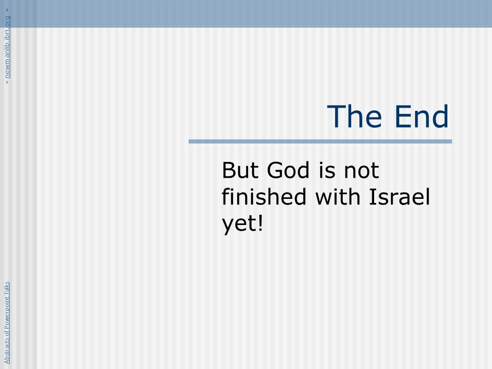 But God is not finished with Israel yet!
