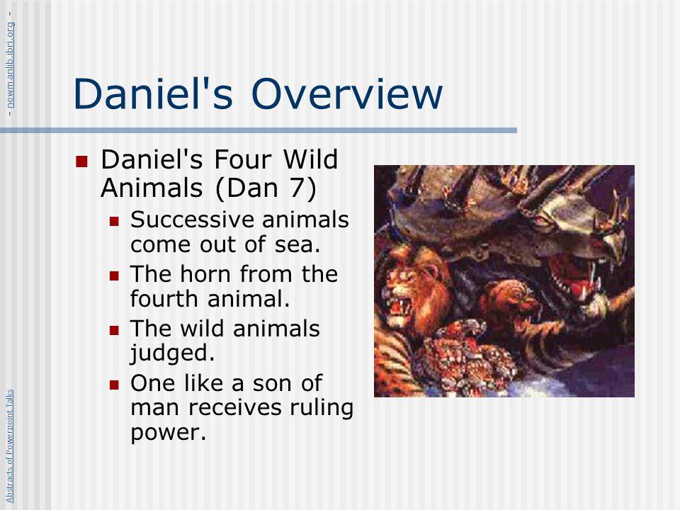 Daniel s Overview Daniel s Four Wild Animals (Dan 7)