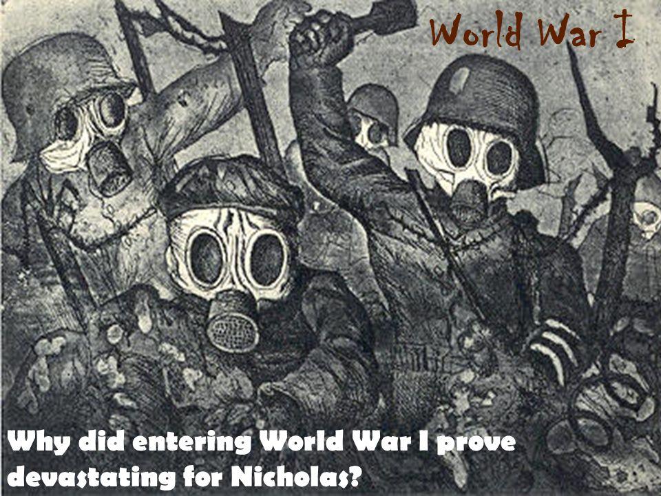 World War I Why did entering World War I prove devastating for Nicholas