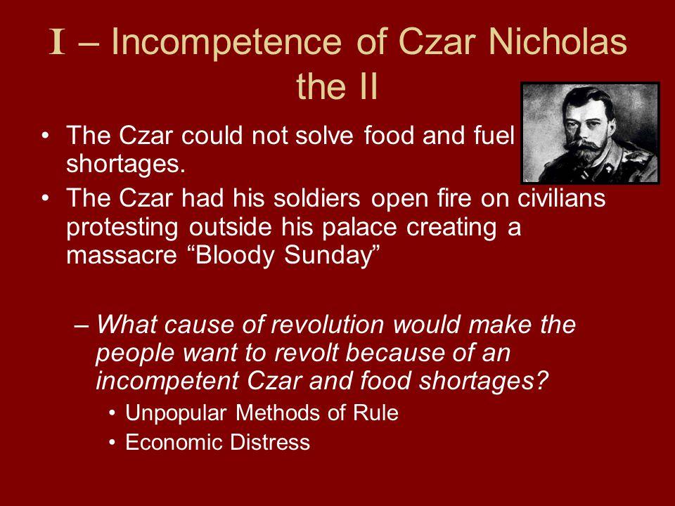 I – Incompetence of Czar Nicholas the II