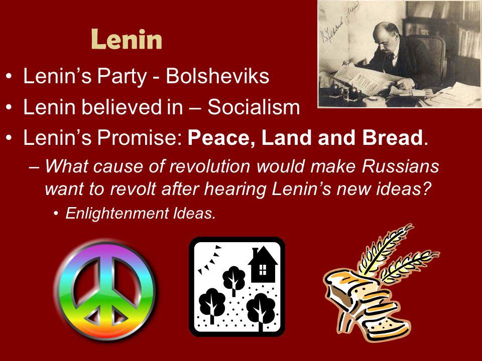 Lenin Lenin's Party - Bolsheviks Lenin believed in – Socialism