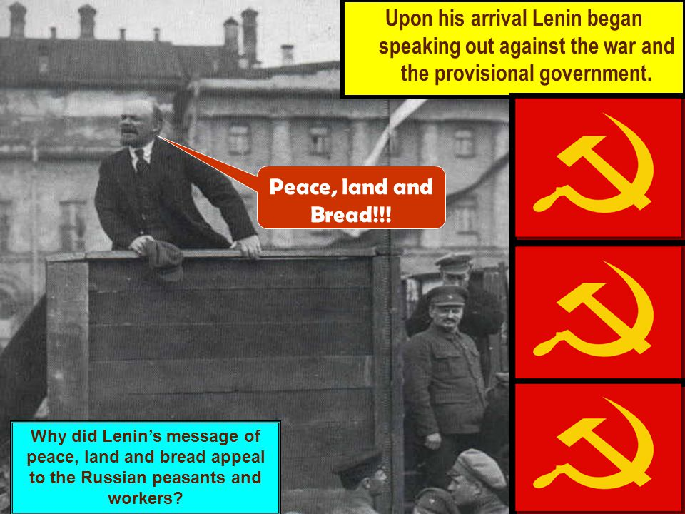Upon his arrival Lenin began speaking out against the war and the provisional government.