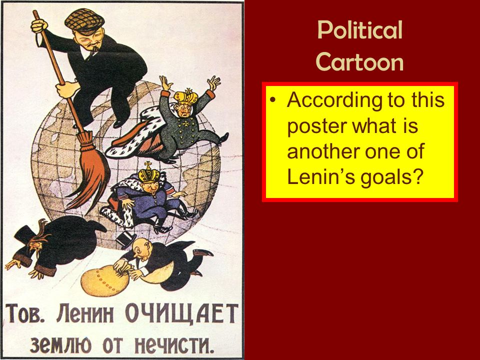 Political Cartoon According to this poster what is another one of Lenin's goals