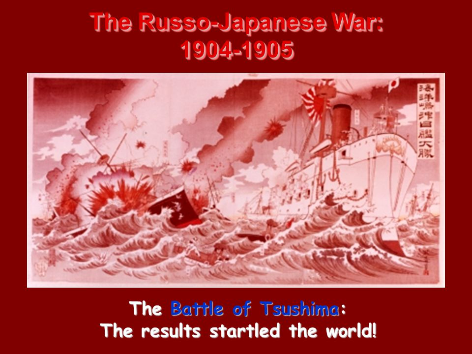 The Russo-Japanese War: 1904-1905