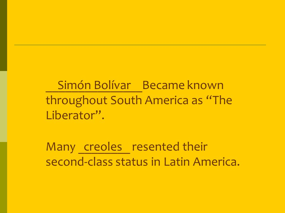 _______________Became known throughout South America as The Liberator .