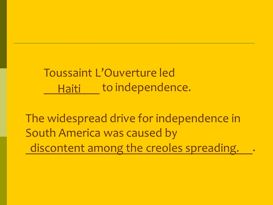 Toussaint L'Ouverture led _________ to independence.