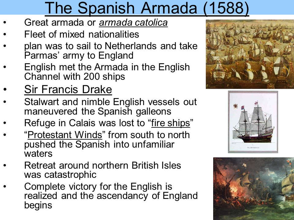 The Spanish Armada (1588) Sir Francis Drake