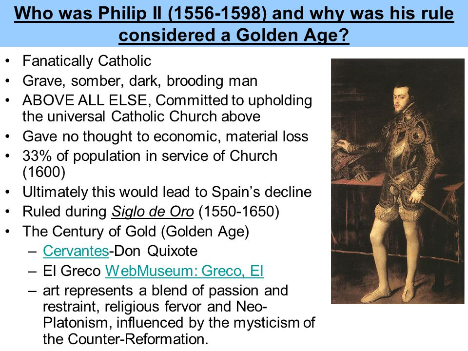 Who was Philip II (1556-1598) and why was his rule considered a Golden Age