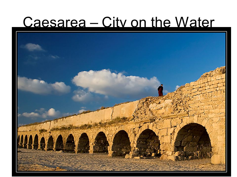 Caesarea – City on the Water